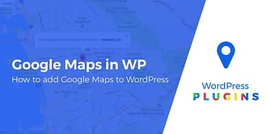 how to add Google Maps to WordPress