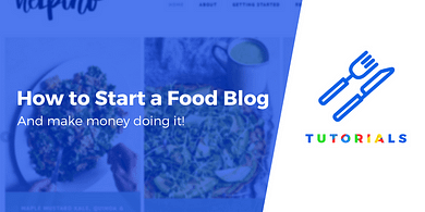 How to Start a Food Blog and Make Money