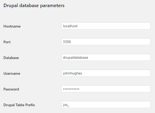 Your Drupal database parameters.