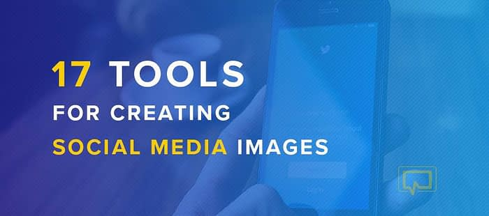 Create Images for Social Media: 17 Best Tools for Every Type of Social Media Image