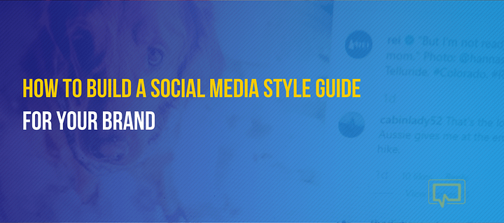 How to Build a Social Media Style Guide for Your Brand