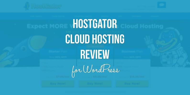 HOSTGATOR WORDPRESS CLOUD HOSTING REVIEW