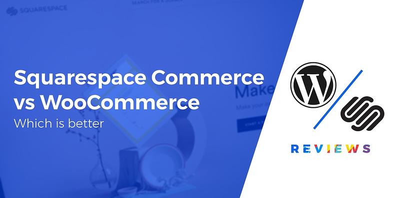 WooCommerce vs Squarespace Commerce