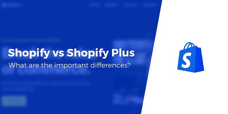 Shopify vs Shopify Plus