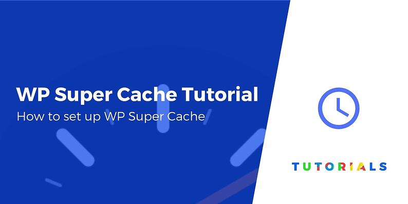 WP Super Cache Tutorial