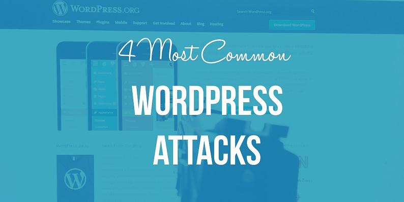 4 Most Common WordPress Attacks