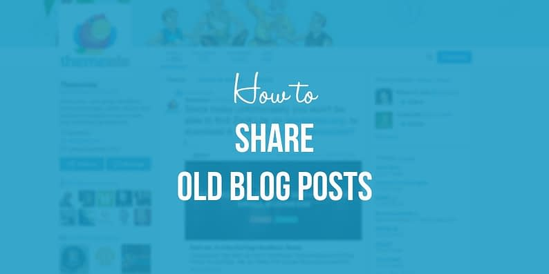 Share old blog posts