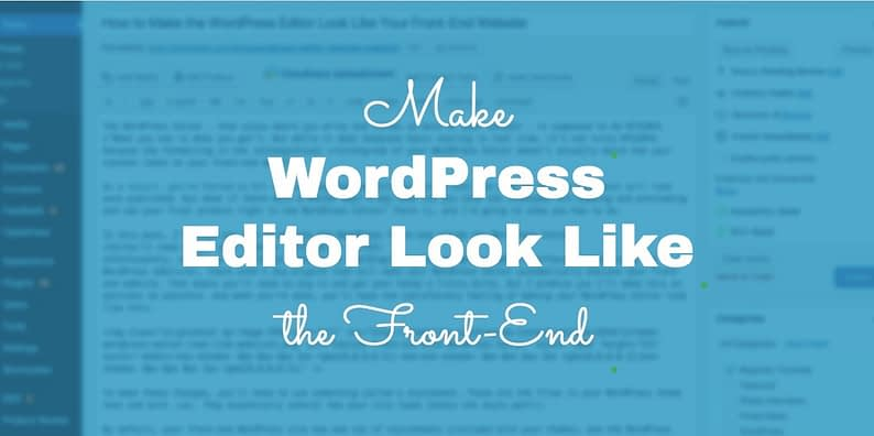 Make the WordPress Editor Look Like Your Front-End