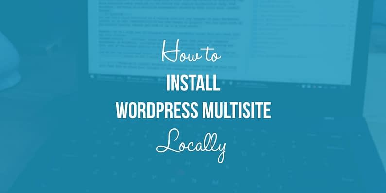install WordPress multisite locally