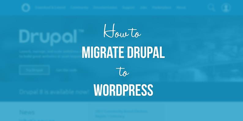 migrate Drupal to WordPress