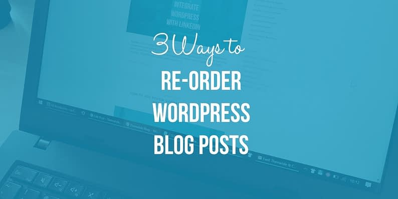 How to re-order WordPress blog posts
