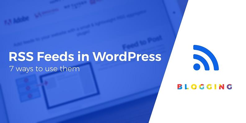 RSS feeds in WordPress