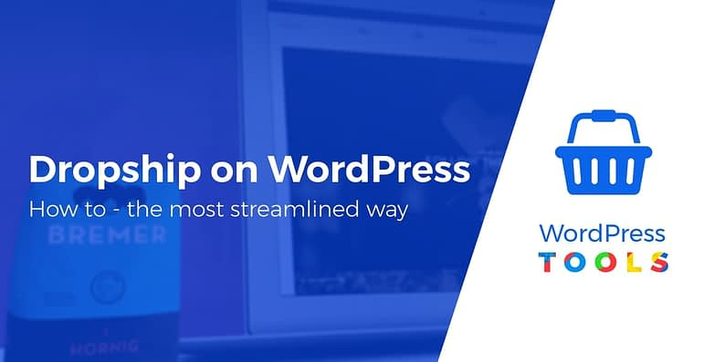 How to dropship with WordPress