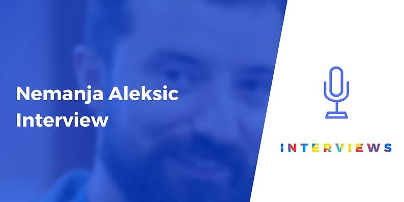 Nemanja Aleksic interview