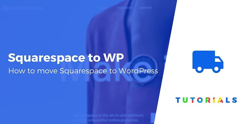 Switch From Squarespace to WordPress