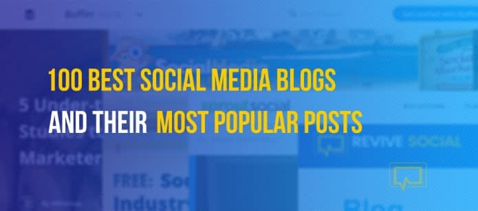Top 60+ Social Media Blogs for Marketers and Their Most Popular Posts