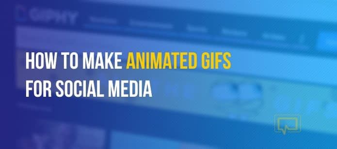 How to Make Animated GIFs for Social Media