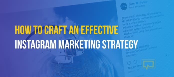 How to Craft an Effective Instagram Marketing Strategy