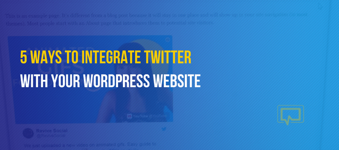 5 Ways to Integrate Twitter With Your WordPress Website