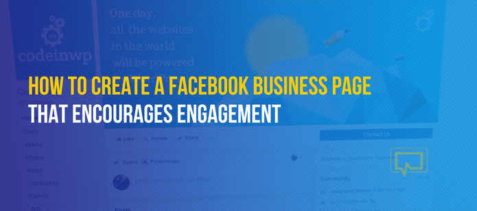 How to Create a Facebook Business Page that Encourages Engagement