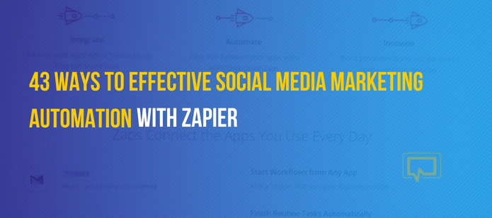 43 Ways to Effective Social Media Marketing Automation With Zapier
