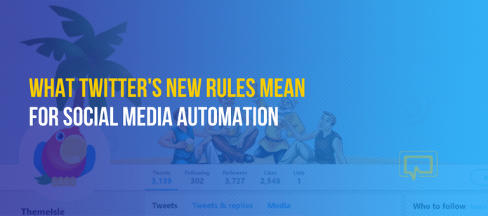 What Twitter's New Rules Mean for Social Media Automation