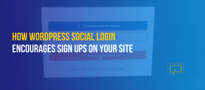 WordPress Social Login: How It Encourages Sign-Ups on Your Site and How to Use It
