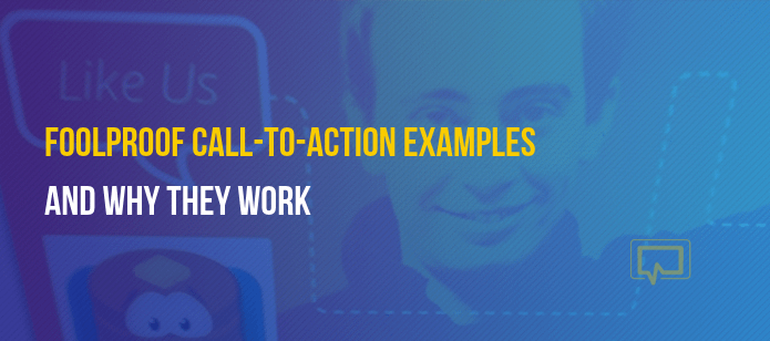 8 Foolproof Call-to-Action Examples (And Why They Work)