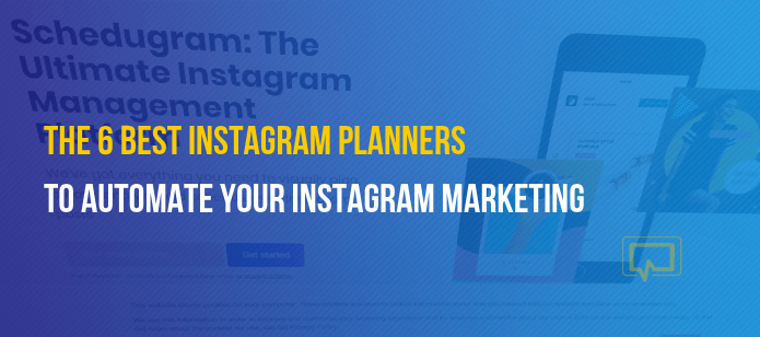 6 of the Best Instagram Planners for Automating Your Instagram Marketing