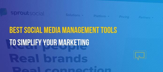 11 of the Best Social Media Management Tools to Simplify Your Marketing in 2019