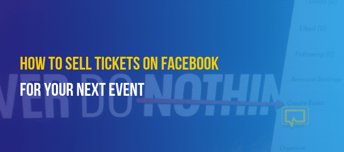 How to Sell Tickets on Facebook to Your Next Event
