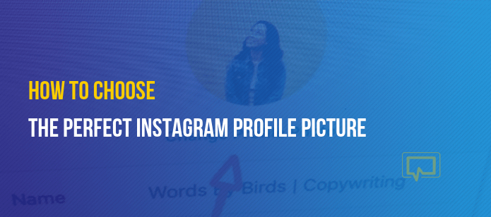 How to Choose the Perfect Instagram Profile Picture