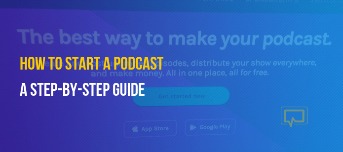 How to Start a Podcast: A Step-by-Step Guide