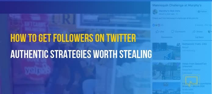How to Get Followers on Twitter: 8 Authentic Strategies Worth Stealing