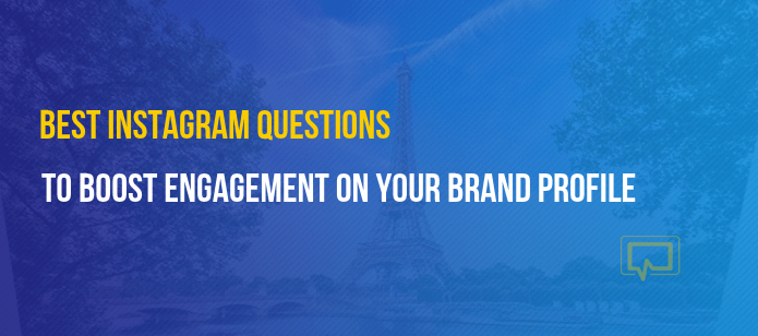 The Best Instagram Questions to Ask to Boost Engagement on Your Brand Profile