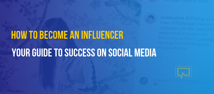 How to Become an Influencer: Your Guide to Success on Social Media