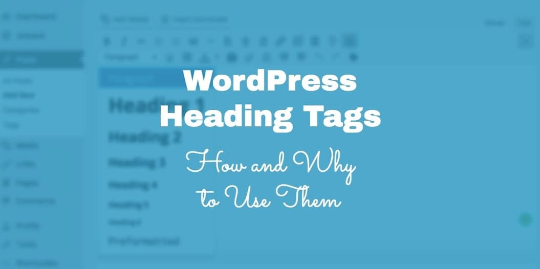 WordPress Heading Tags: H1, H2 - How and Why to Use Them
