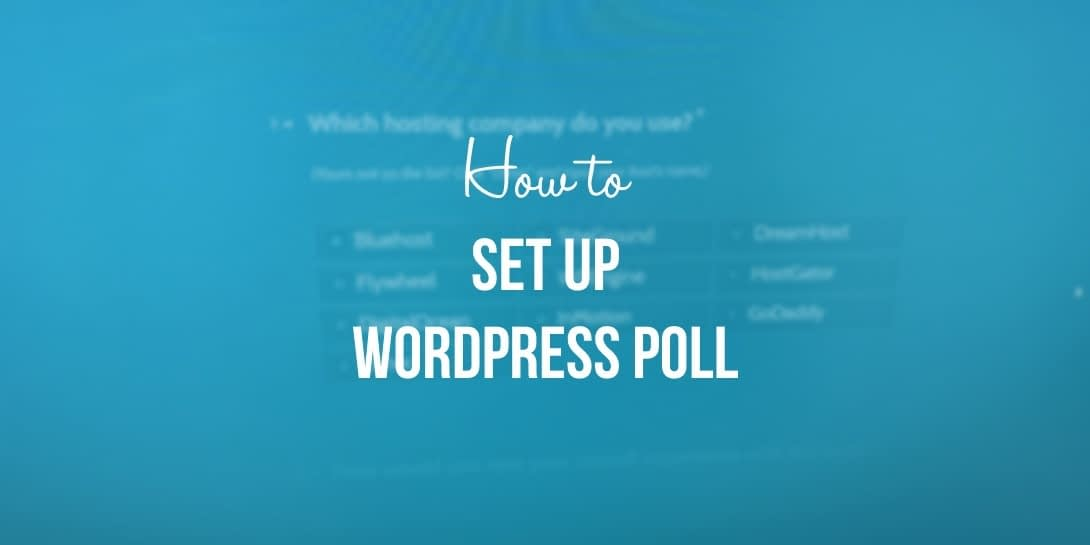 How to Set Up a WordPress Poll in 3 Steps