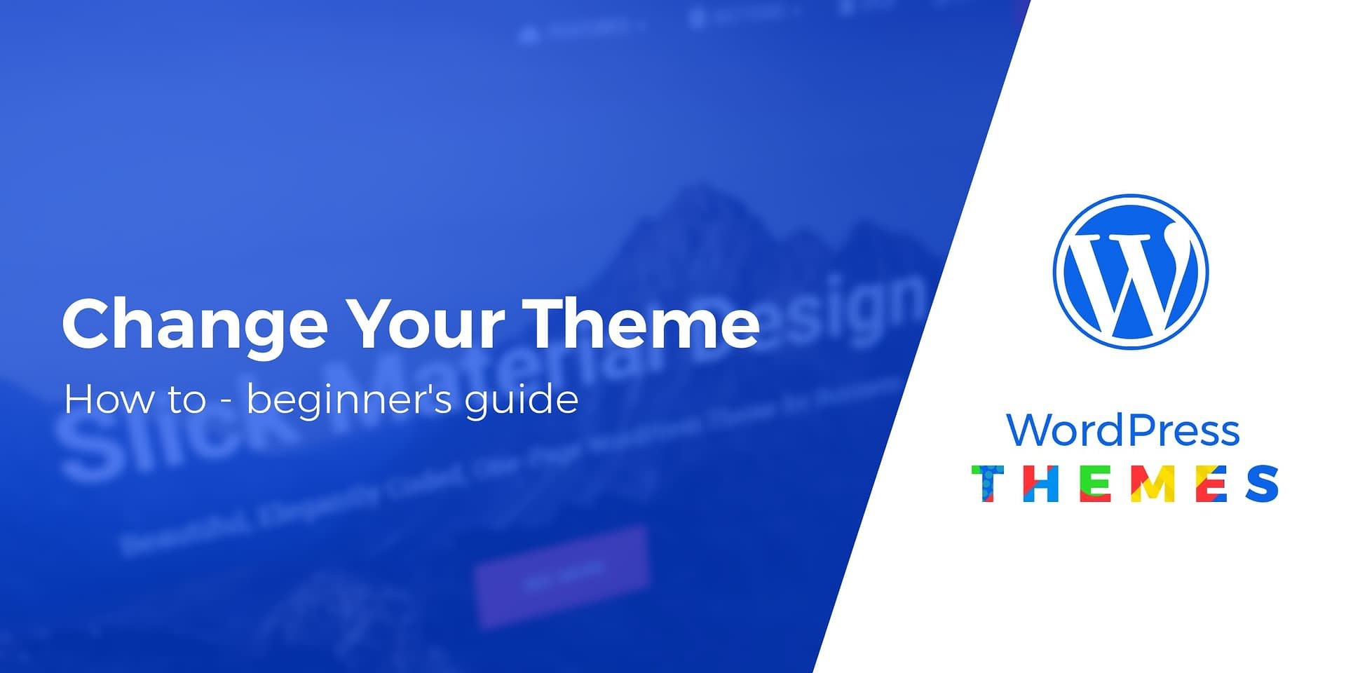Beginner's Guide: How to Change a WordPress Theme