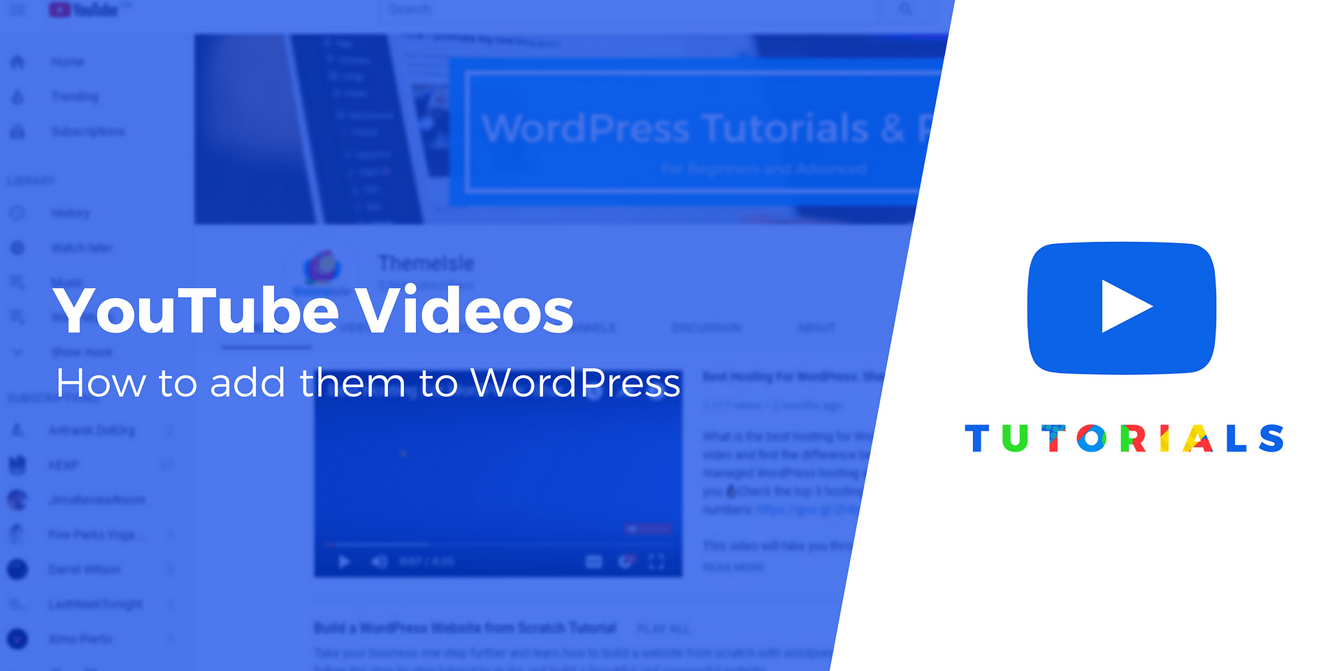 3 Ways to Add YouTube Videos to WordPress: Video, Channels + More
