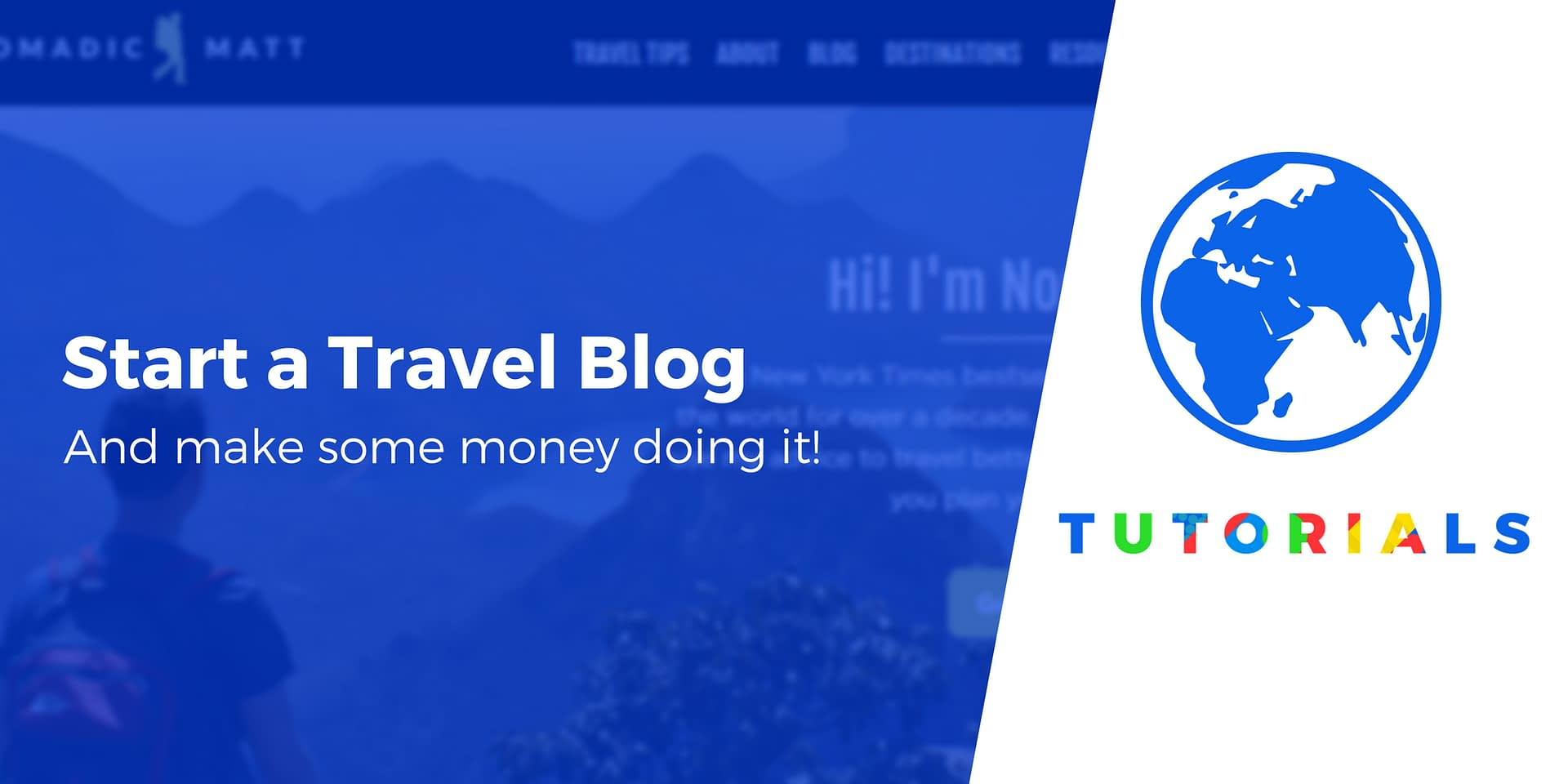 How To Start A WordPress Travel Blog in 2019 (and Make Money)