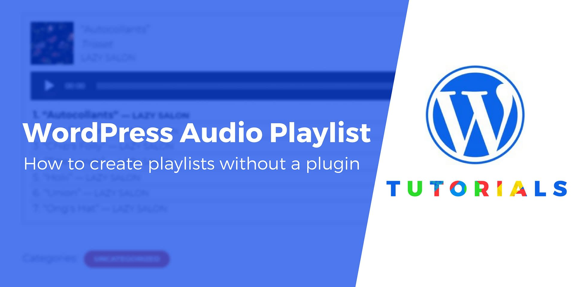 Beginner's Guide: How to Create a WordPress Audio Playlist