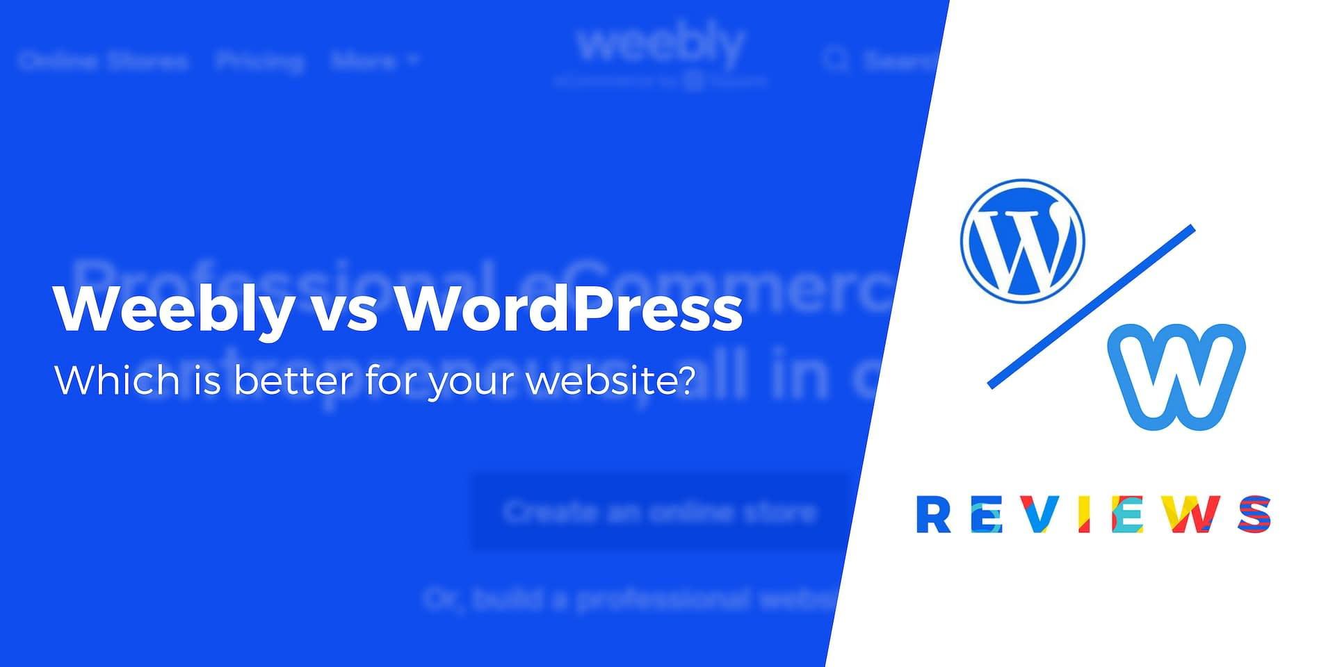 Weebly vs WordPress: Important Differences, Plus Which One