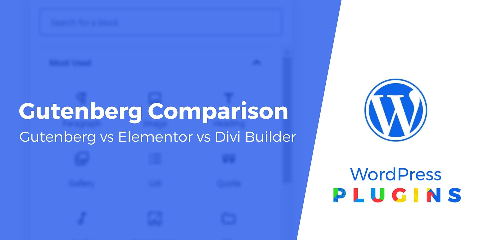 Gutenberg Block Editor vs Elementor vs Divi Builder: A