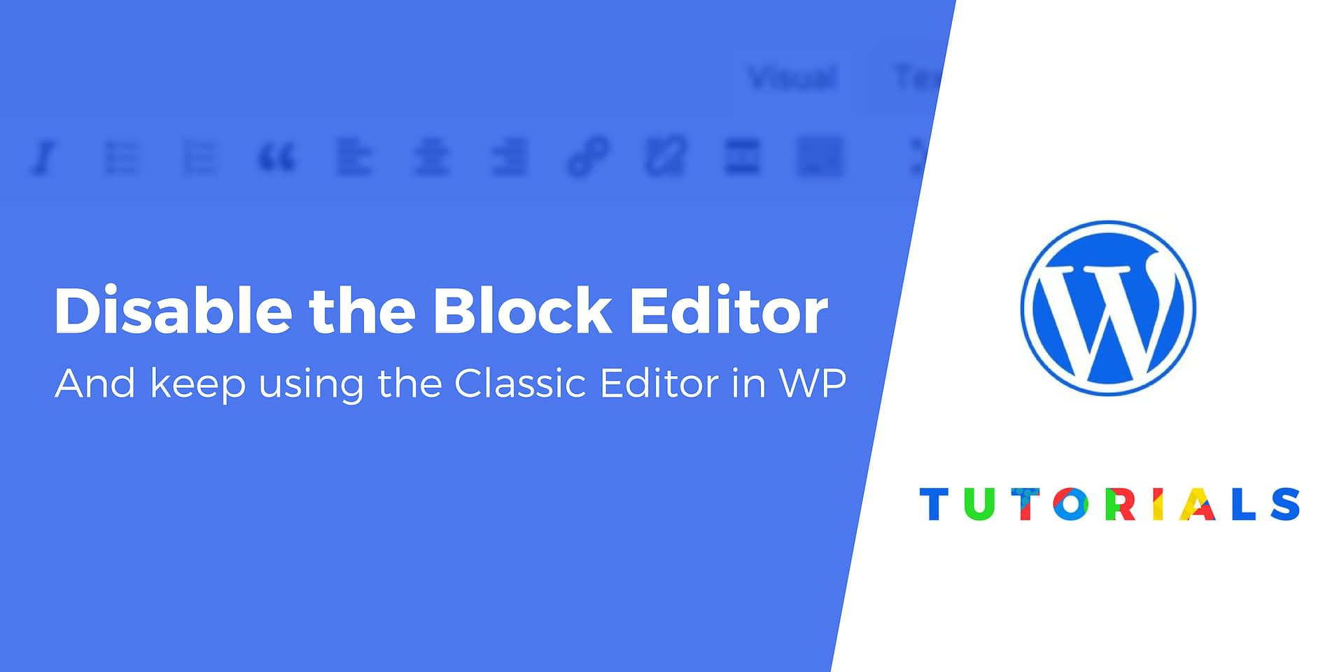 How to Disable Block Editor (Gutenberg) + Use Previous