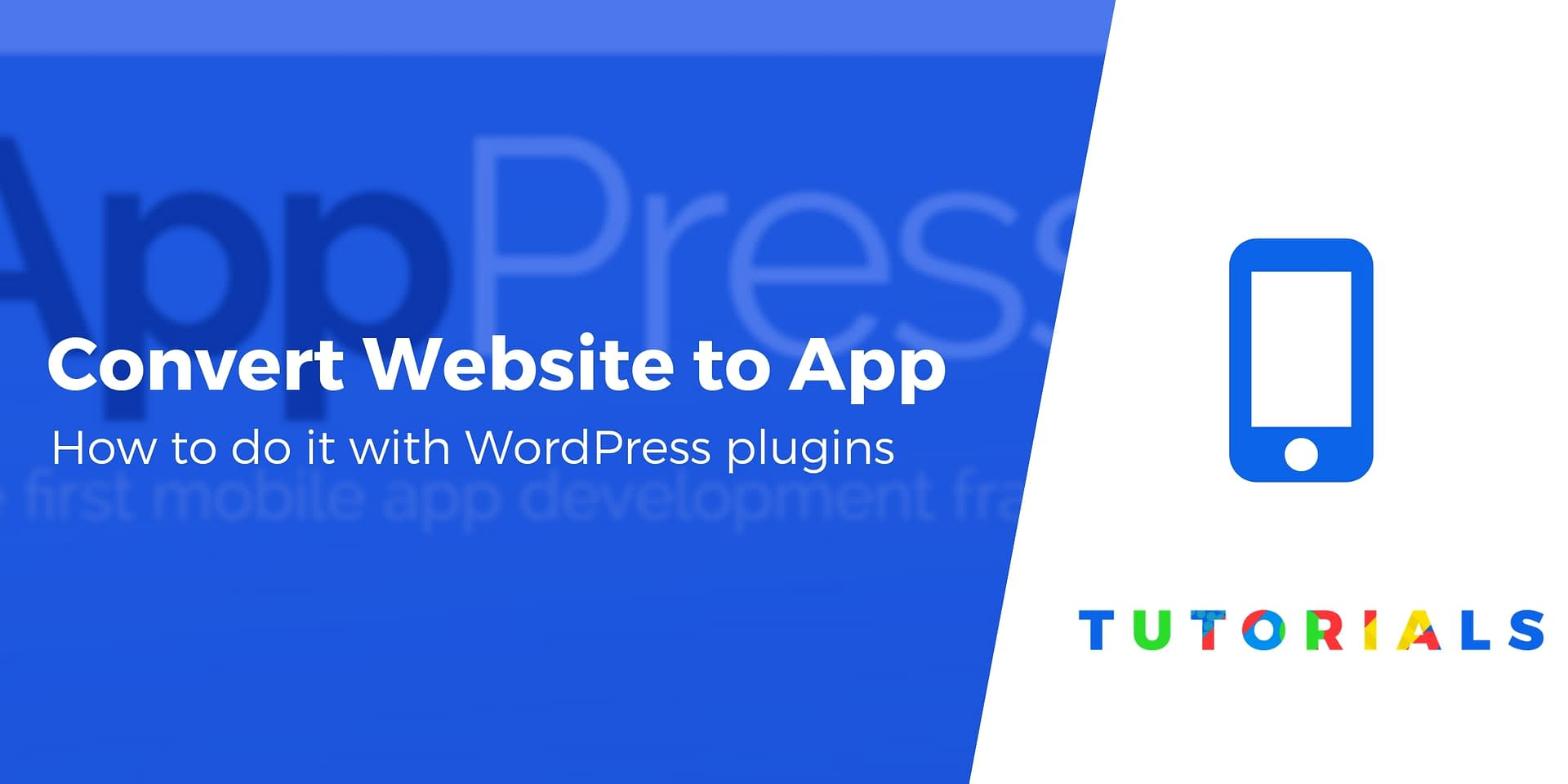 Convert Website to App: How to Do It With WordPress, Plus