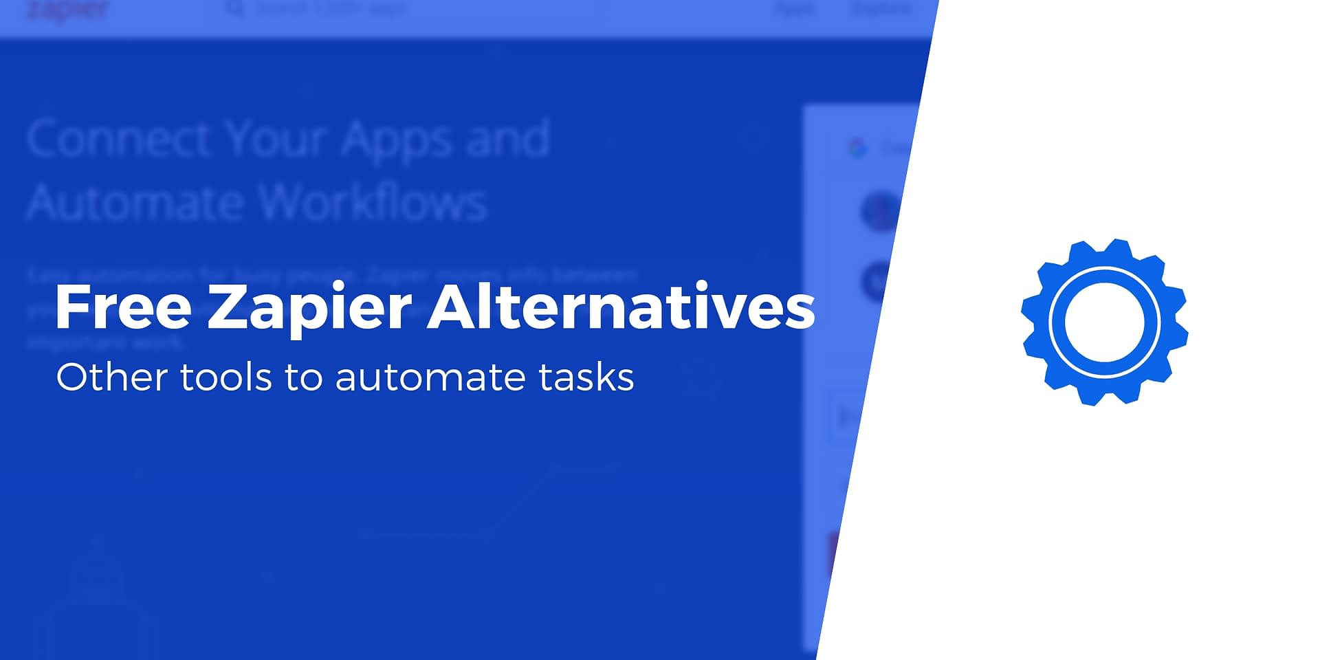 5 Top Free Zapier Alternatives: Which One Will You Choose?