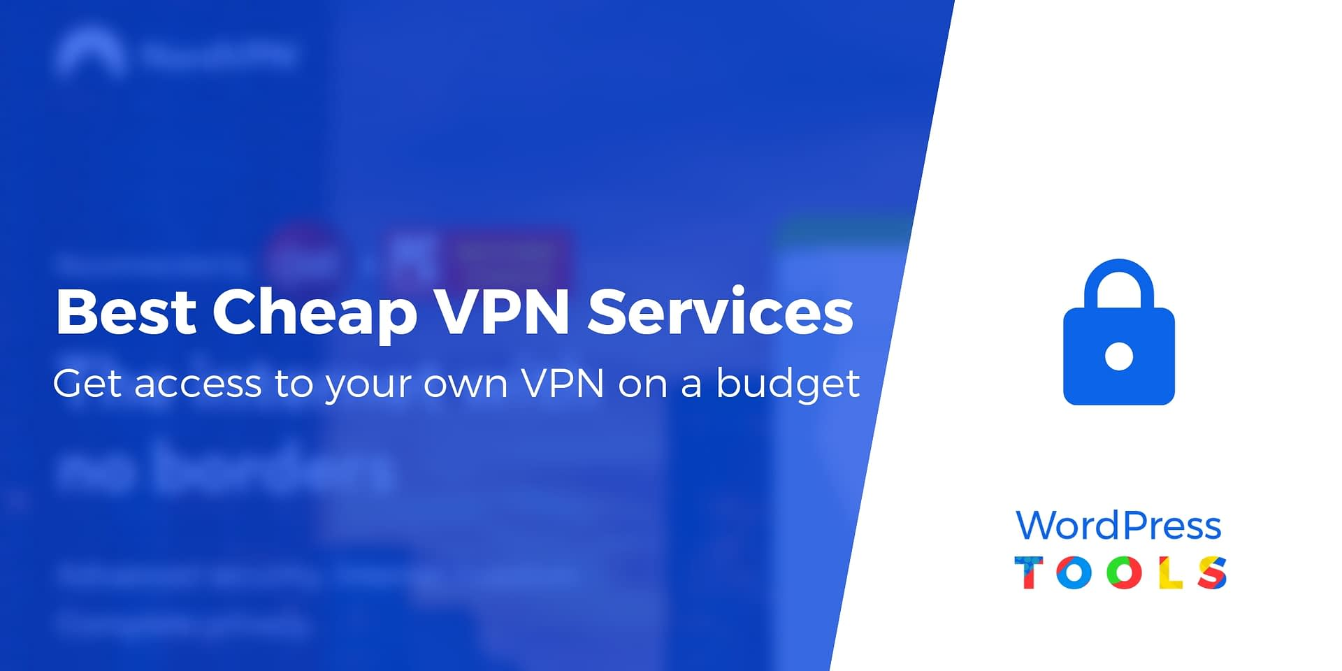 5 Best Cheap VPN Services in 2019: Privacy on a Budget