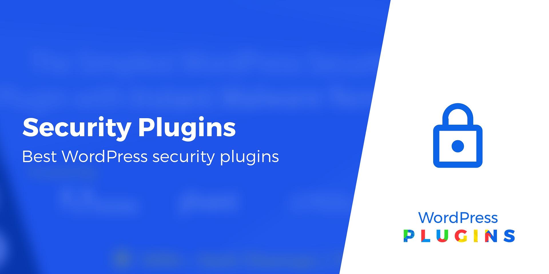 11 Best WordPress Security Plugins: Plus How to Choose the